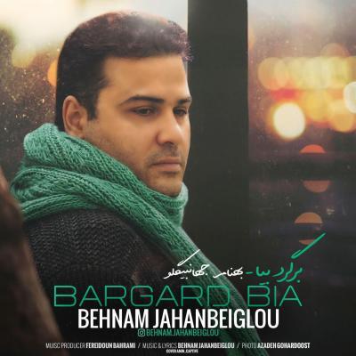 Behnam Jahanbeiglou - Bargard Bia