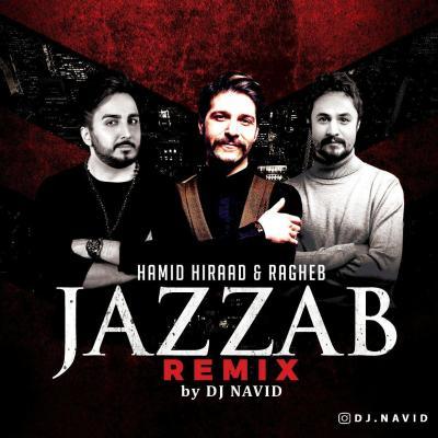 Dj Navid - Jazzab Remix (Ft Hamid Hiraad and Ragheb)