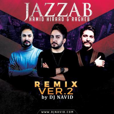 Dj Navid - Jazzab Remix 2 (Ft Hamid Hiraad And Ragheb)