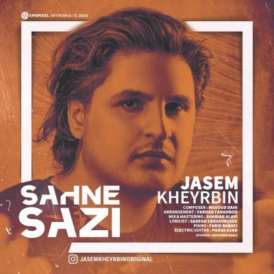 Jasem Kheyrbin - Sahne Sazi