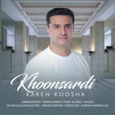Karen Koosha - Khoonsardi