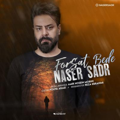 Naser Sadr - Forsat Bede
