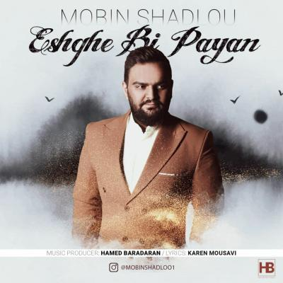 Mobin Shadloo - Eshghe Bi Payan