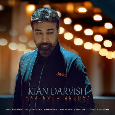 Kian Darvish - Rastesho Bekhay