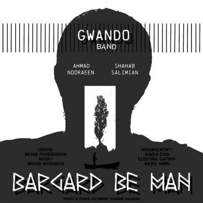 Gwando Band - Bargard Be Man
