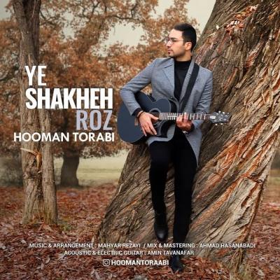 Hooman Torabi - Ye Shakheh Roz