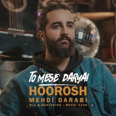Hoorosh Band - To Mese Daryai