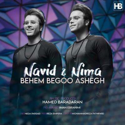 Navid and Nima - Behem Begoo Ashegh