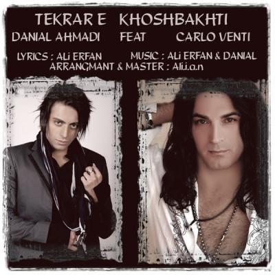 Carlo Venti Feat Danial Ahmadi - Tekrare Khoshbakhti (Remix)