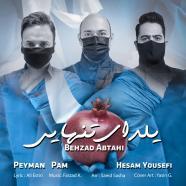 بهزاد ابطحی و پیمان پام و حسام یوسفی - یلدای تنهایی