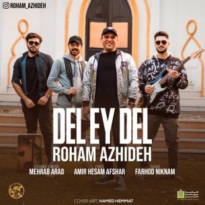 Roham Azhideh - Del Ey Del