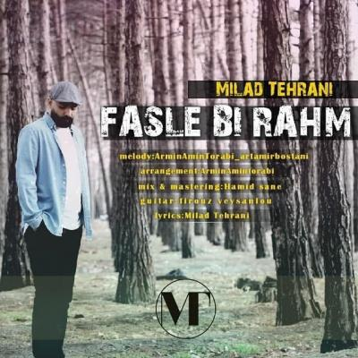 Milad Tehrani - Fasle Bi Rahm