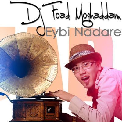 Dj Foad Moghaddam - Eybi Nadare