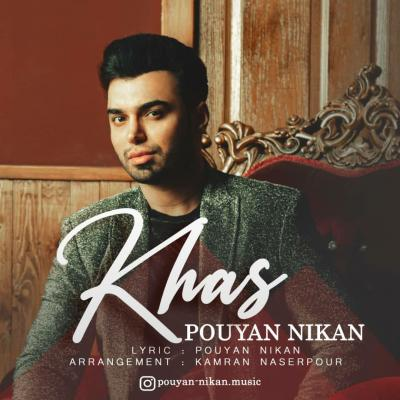 Pouyan Nikan - Khas