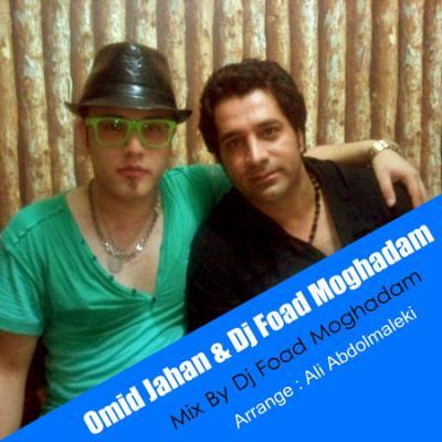 Dj Foad Moghaddam - Remix Omid Jahan