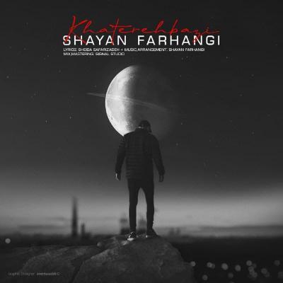Shayan Farhangi - Khaterehbazi