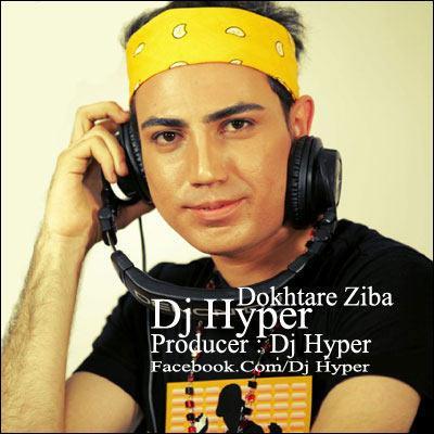 Dj Hyper - Dokhtare Ziba