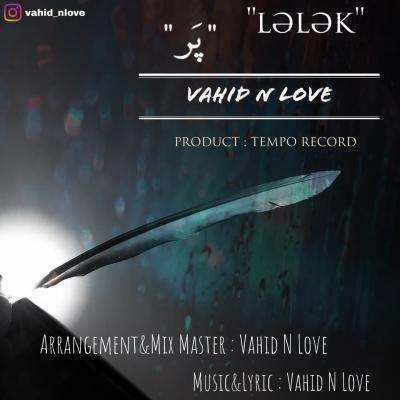 Vahid N Love - Lelak (Par)
