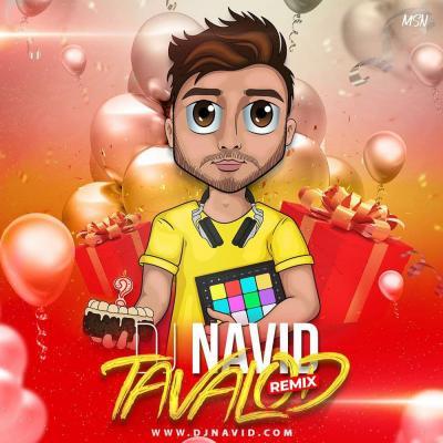 Dj Navid - Tavalod Remix