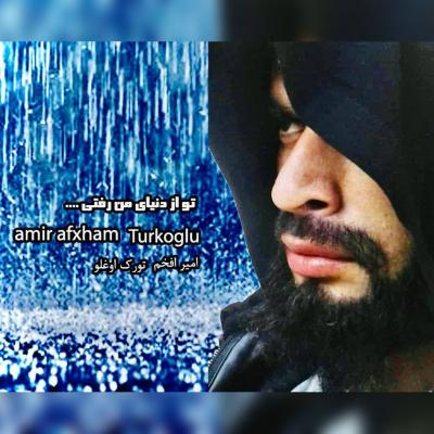 Amir Afkham Turkoghlu - To Az Donyaye Man Rafti