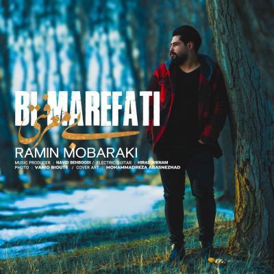 Ramin Mobaraki - Bi Marefati