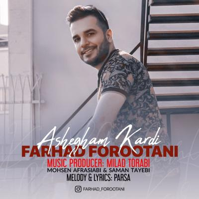 Farhad Forootani - Ashegham Kardi
