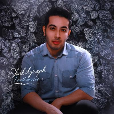 Shakibgraph - I Will arrive