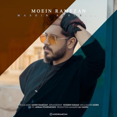 Moein Ramezan - Mashin Aroos