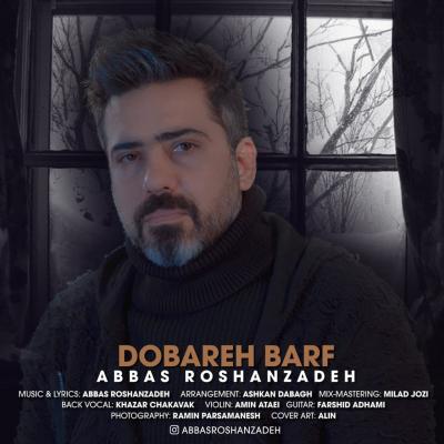Abbas Roshanzadeh - Dobareh Barf