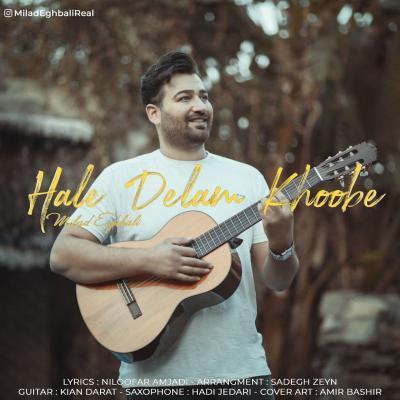 Milad Eghbali - Hale Delam Khoobe