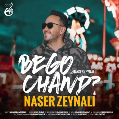 Naser Zeynali - Bego Chand