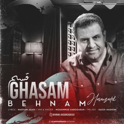 Behnam Hasanzadeh - Ghasam
