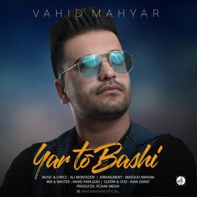 Vahid Mahyar - Yar To Bashi