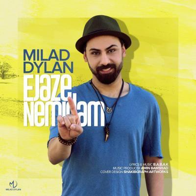 Milad Dylan - Ejaze Nemidam