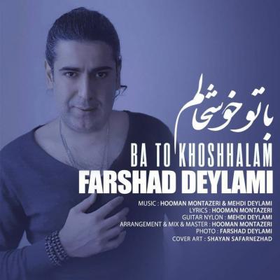 Farshad Deylami - Ba To Khoshhalam