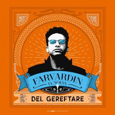 Farvardin - Del Gereftare (ft Noian Bahadori)
