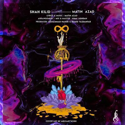 Matin Azad - Shah Kilid