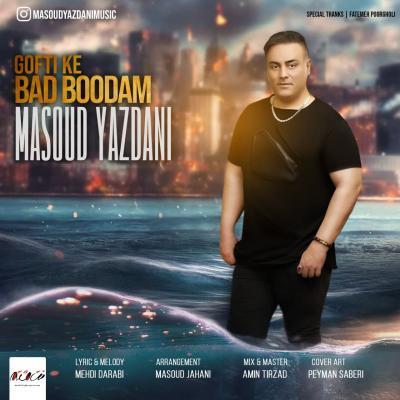 Masoud Yazdani - Gofti Ke Bad Boodam