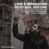 مصطفی عابدینی - عشق و جدایی