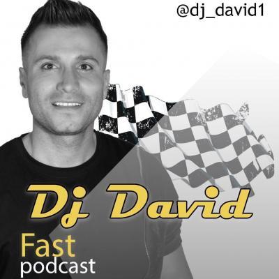 Dj David - Fast Podcast