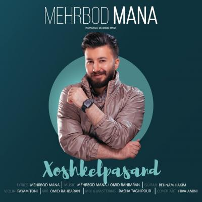 Mehrbod Mana - Khoshkel Pasand