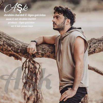 Ebrahim Chardoli - Ask (ilyas Yalcintas)