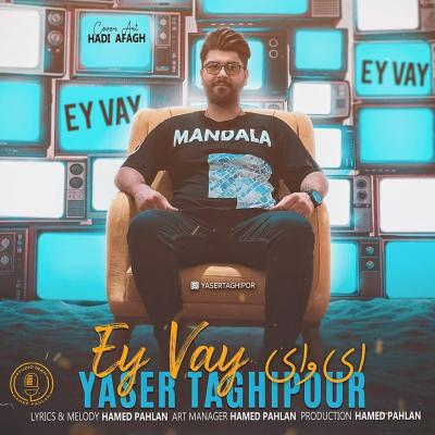 Yaser Taghipour - Ey Vay