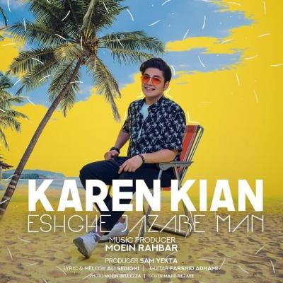 Karen Kian - Eshghe Jazabe Man