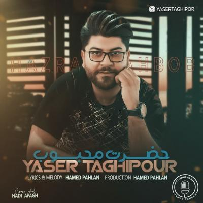 Yaser Taghipour - Hazrate Mahboob