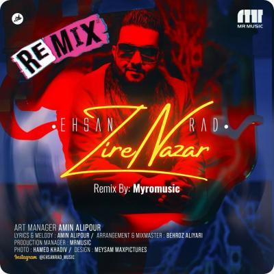 Ehsan Rad - Zire Nazar (Remix)