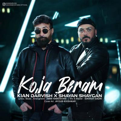 Kian Darvish - Koja Beram (Ft Shayan Shaygan)