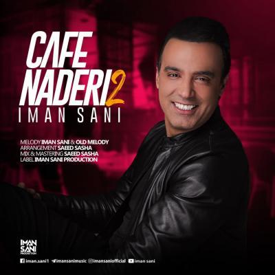 Iman Sani - Cafe Naderi 2