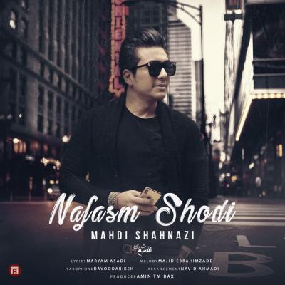 Mahdi Shahnazi - Nafasam Shodi