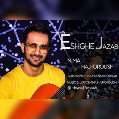 Nima Hajforoush - Eshghe Jazab